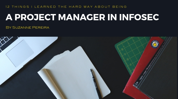 12 Things I Learned the Hard Way about being a Project Manager in InfoSec